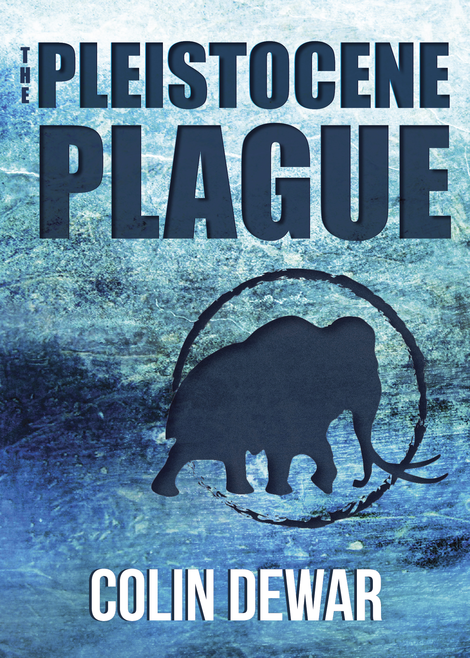 The Pleistocene Plague by Colin Dewar